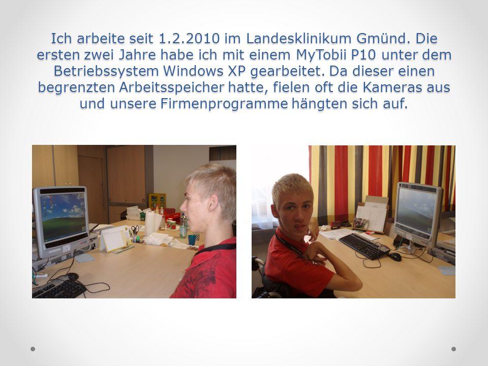 Ich arbeite seit 1. 2. 2010 im Landesklinikum Gmünd