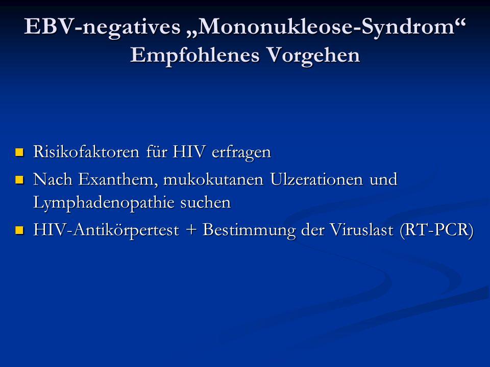 "EBV-negatives ""Mononukleose-Syndrom Empfohlenes Vorgehen"