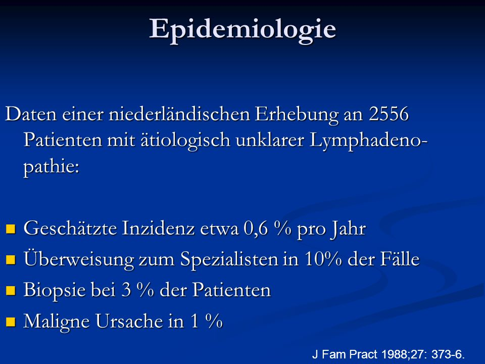 Epidemiologie Daten einer niederländischen Erhebung an 2556 Patienten mit ätiologisch unklarer Lymphadeno-pathie: