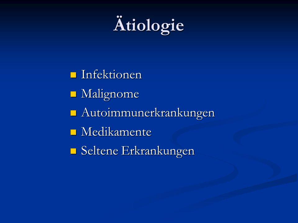 Ätiologie Infektionen Malignome Autoimmunerkrankungen Medikamente