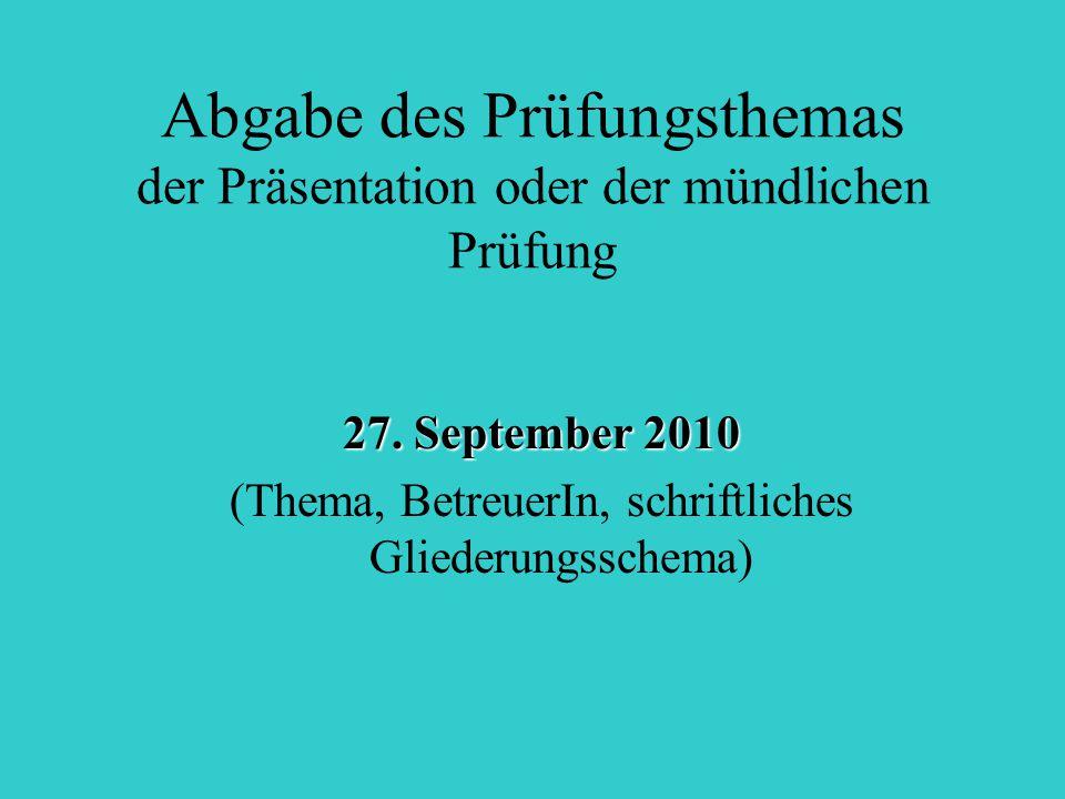 Abgabe des Prüfungsthemas der Präsentation oder der mündlichen Prüfung