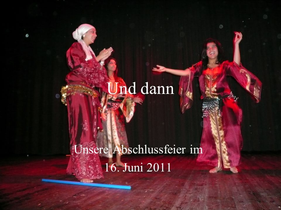 Unsere Abschlussfeier im 16. Juni 2011