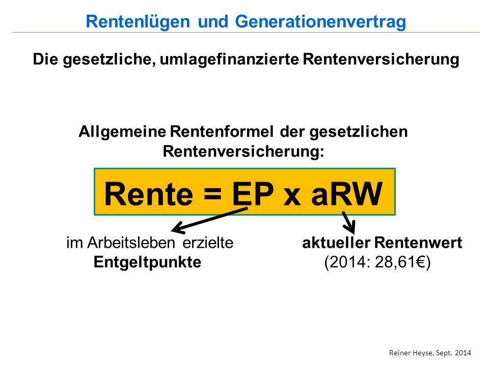 Rente = EP x aRW Rentenlügen und Generationenvertrag