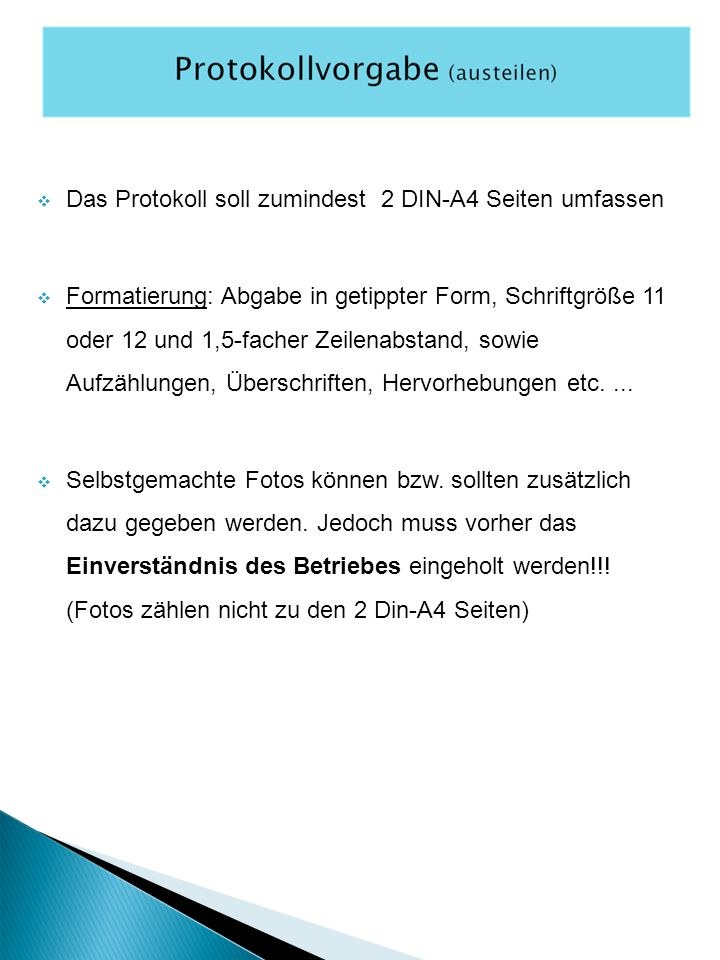 Das Protokoll soll zumindest 2 DIN-A4 Seiten umfassen