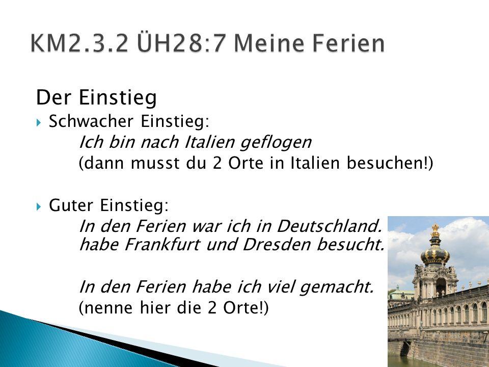 KM2.3.2 ÜH28:7 Meine Ferien Der Einstieg Schwacher Einstieg: