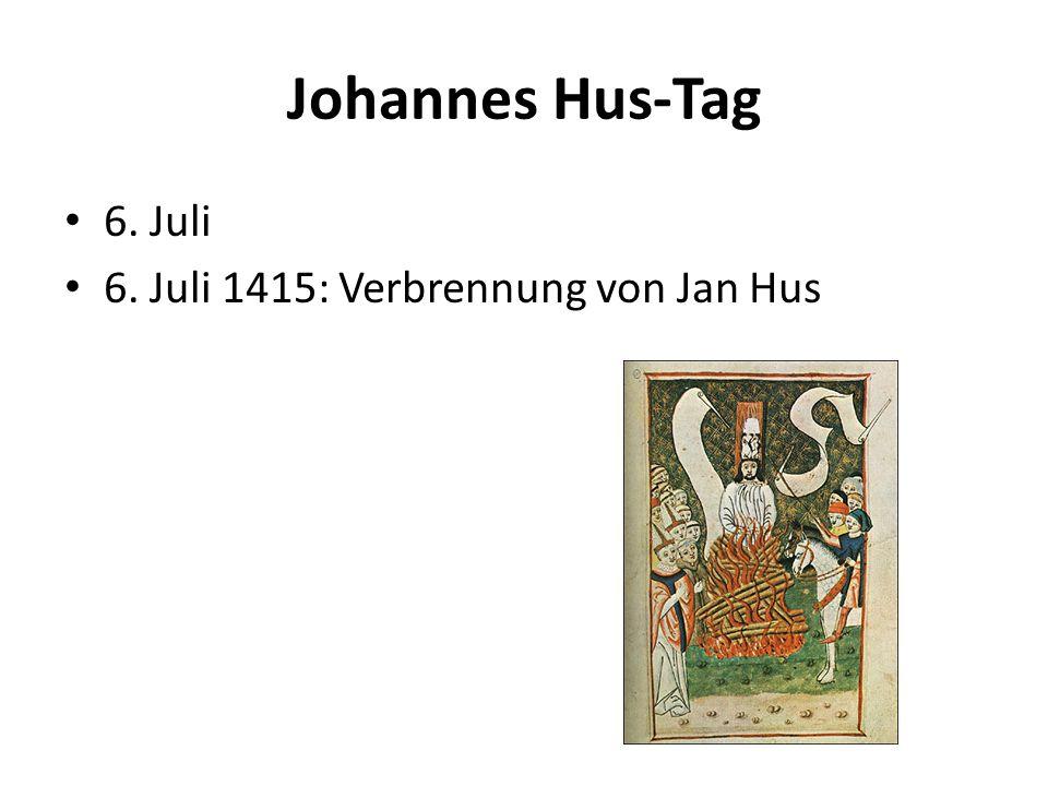 Johannes Hus-Tag 6. Juli 6. Juli 1415: Verbrennung von Jan Hus