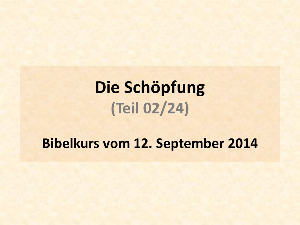 Bibelkurs vom 12. September 2014