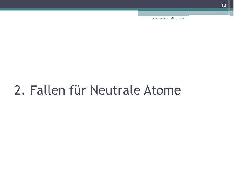 2. Fallen für Neutrale Atome