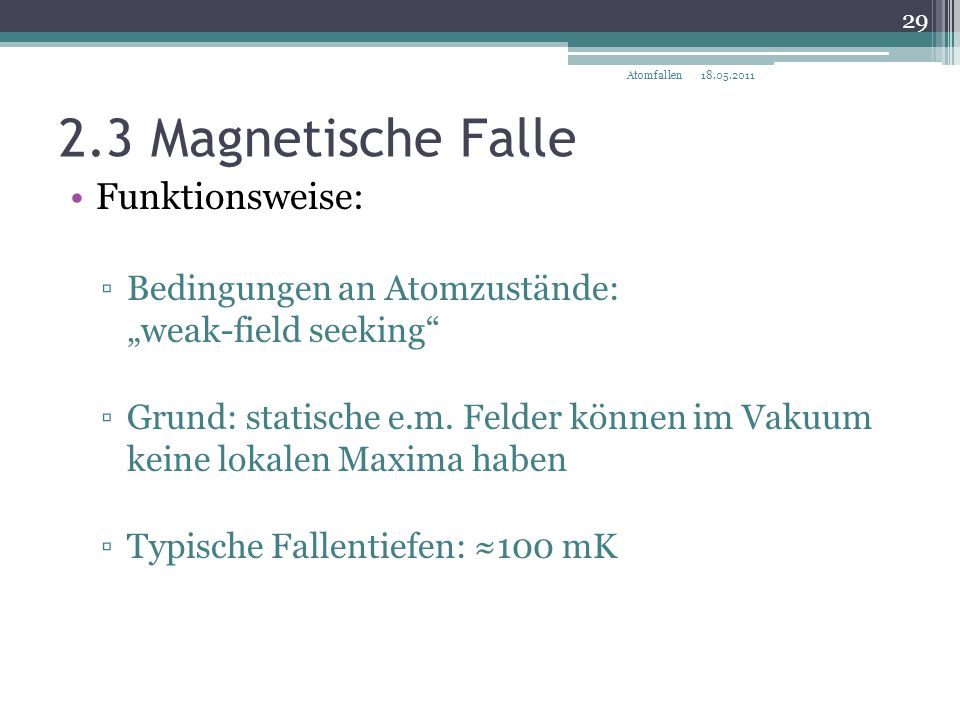 2.3 Magnetische Falle Funktionsweise: