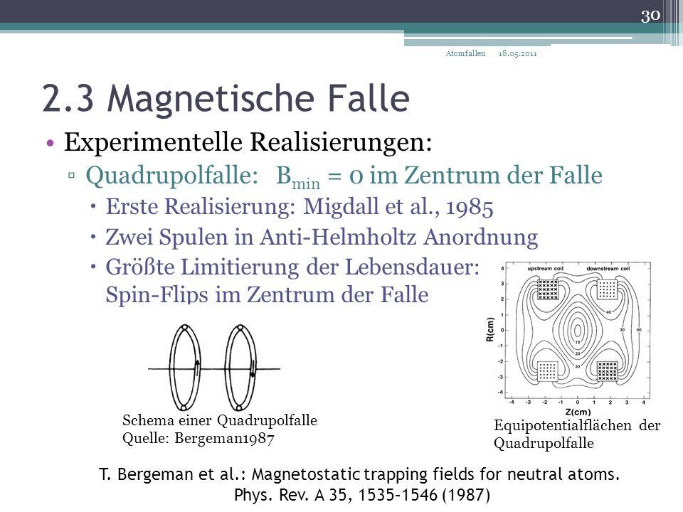 2.3 Magnetische Falle Experimentelle Realisierungen: