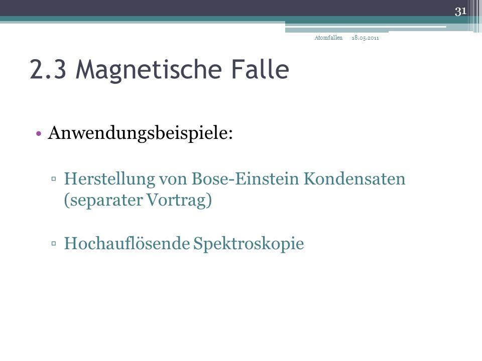 2.3 Magnetische Falle Anwendungsbeispiele: