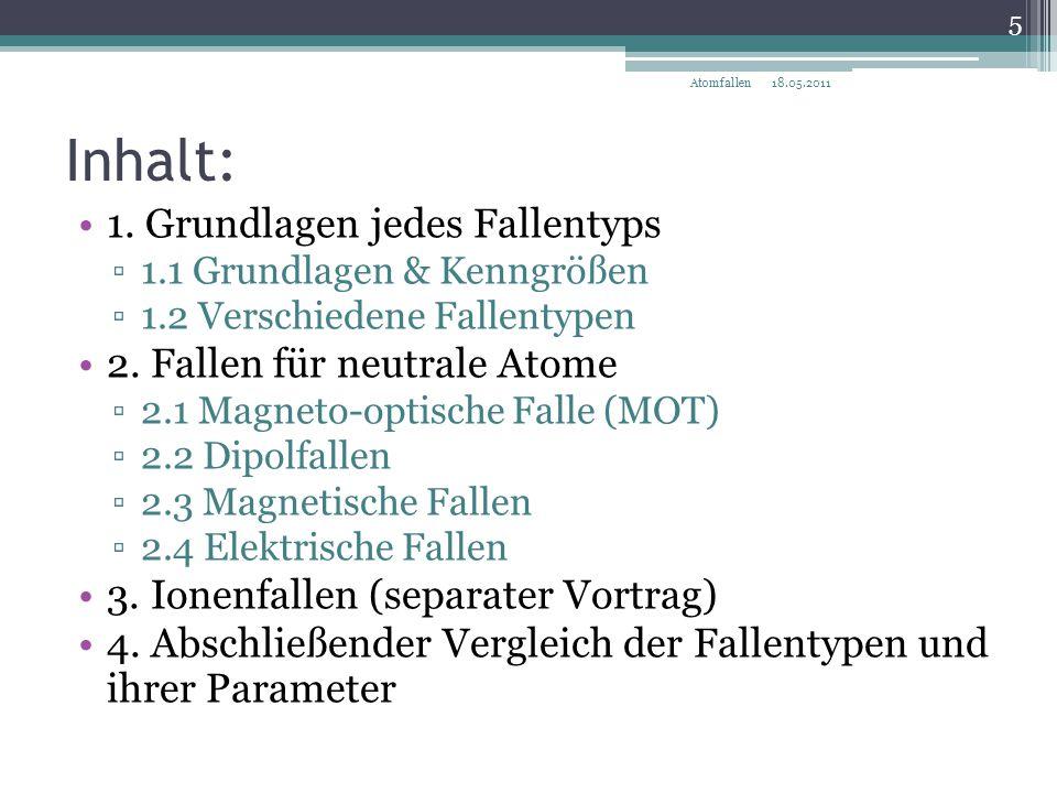 Inhalt: 1. Grundlagen jedes Fallentyps 2. Fallen für neutrale Atome