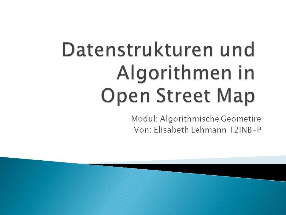 Datenstrukturen und Algorithmen in Open Street Map