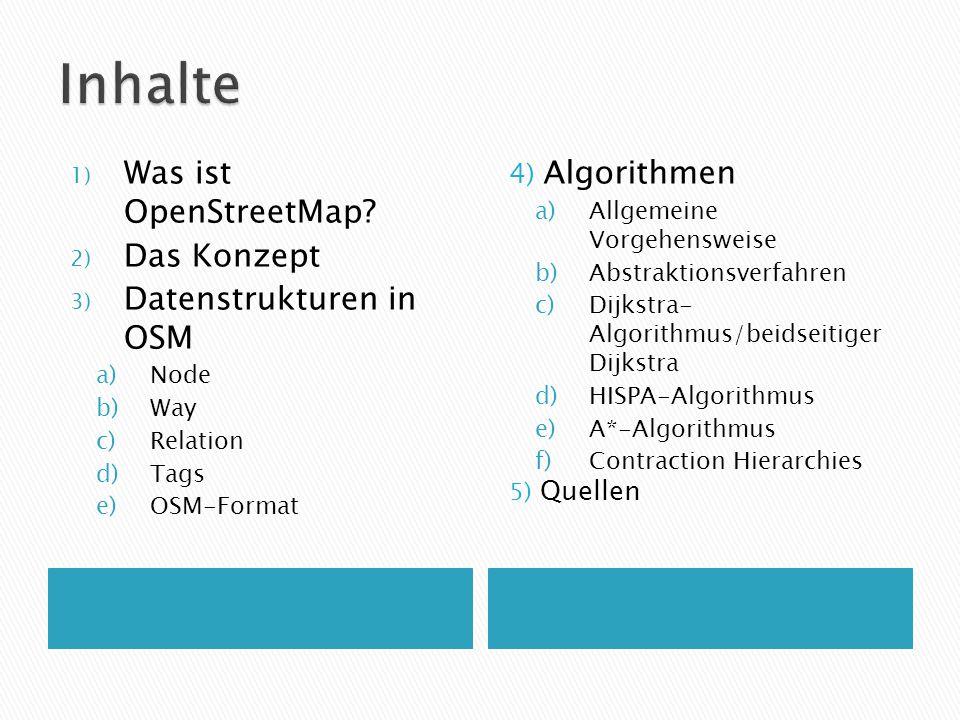 Inhalte Was ist OpenStreetMap Das Konzept Datenstrukturen in OSM