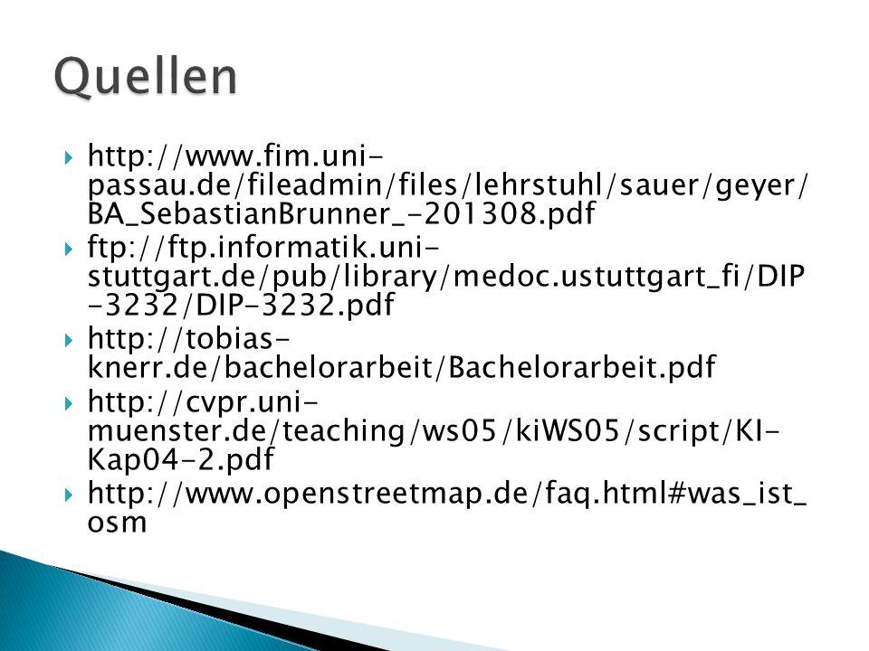 Quellen http://www.fim.uni- passau.de/fileadmin/files/lehrstuhl/sauer/geyer/ BA_SebastianBrunner_-201308.pdf.