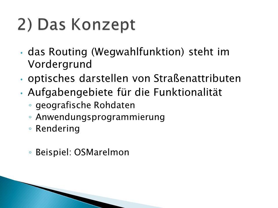 2) Das Konzept das Routing (Wegwahlfunktion) steht im Vordergrund