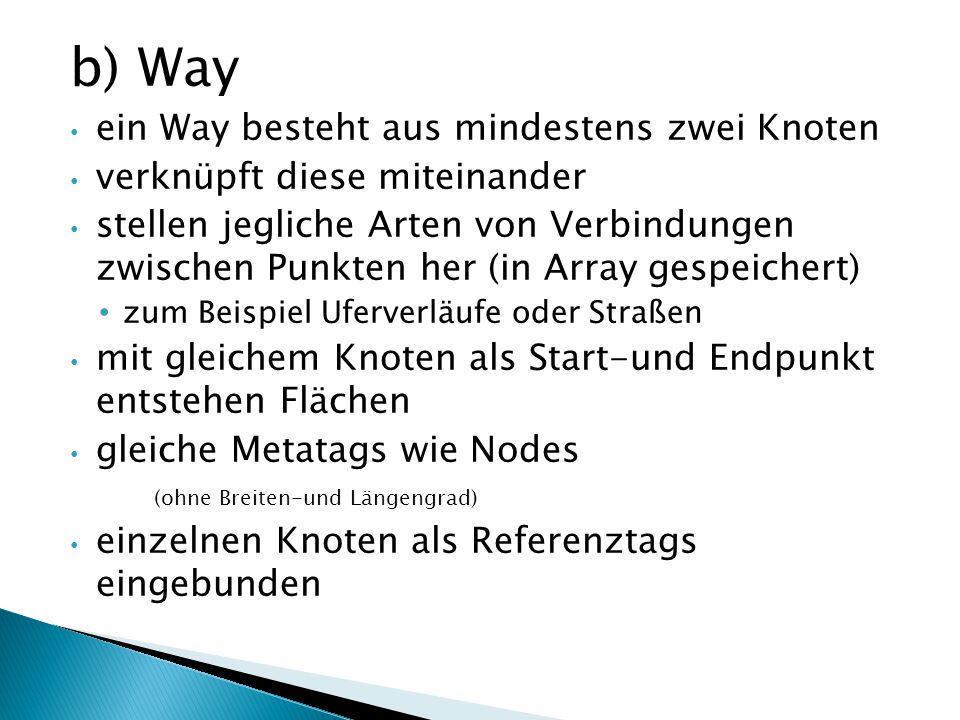 b) Way ein Way besteht aus mindestens zwei Knoten
