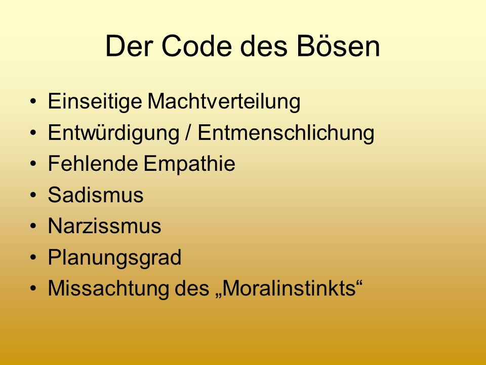 Der Code des Bösen Einseitige Machtverteilung