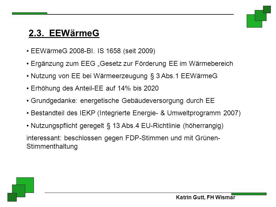 2.3. EEWärmeG EEWärmeG 2008-BI. IS 1658 (seit 2009)