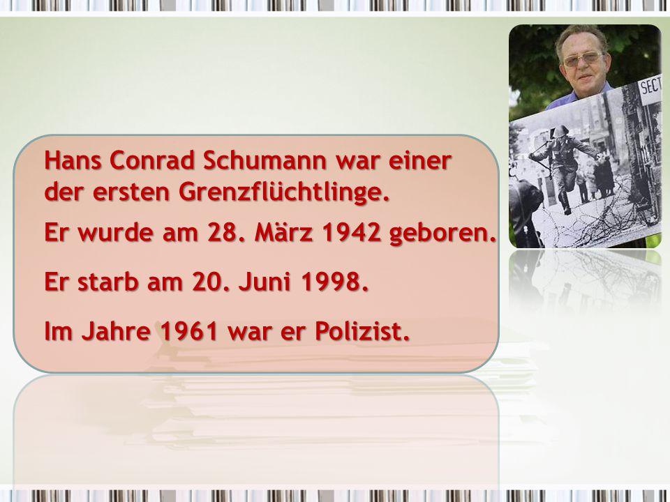 Hans Conrad Schumann war einer