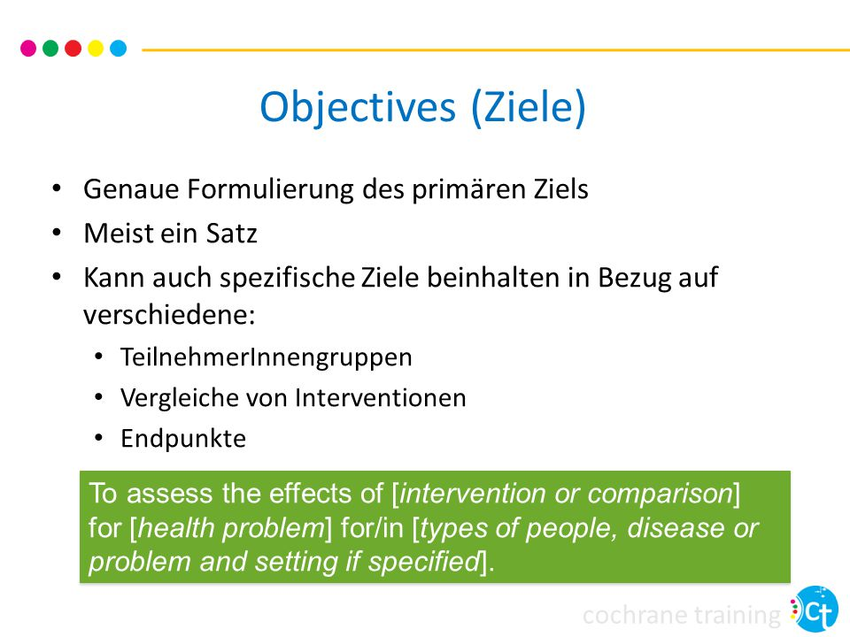 Objectives (Ziele) Genaue Formulierung des primären Ziels