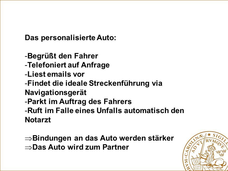 Das personalisierte Auto: Begrüßt den Fahrer Telefoniert auf Anfrage