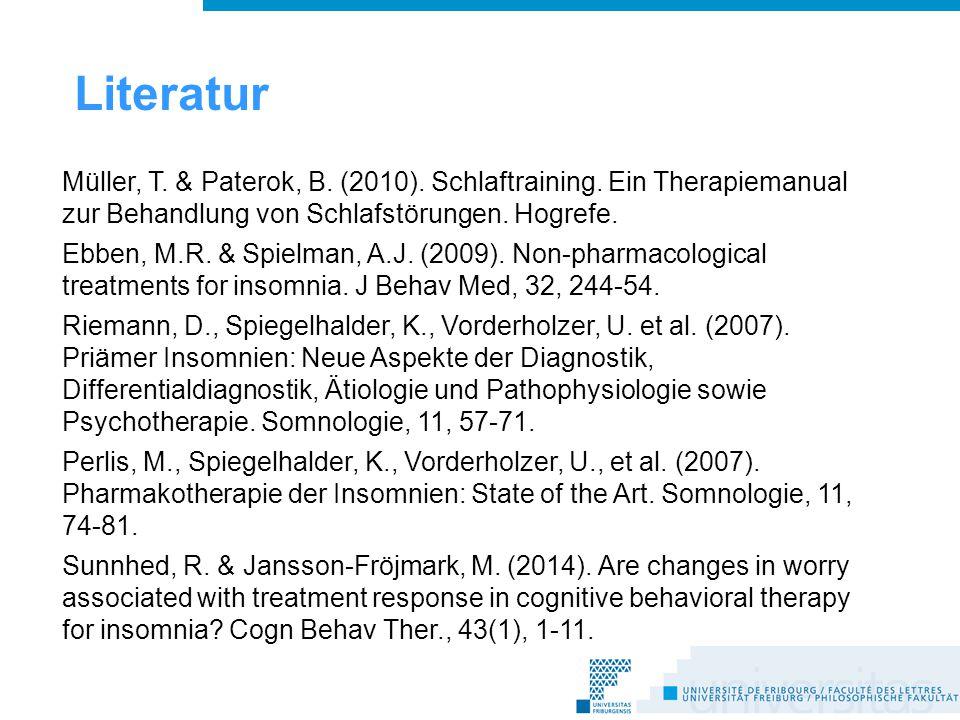 1919 Literatur. Müller, T. & Paterok, B. (2010). Schlaftraining. Ein Therapiemanual zur Behandlung von Schlafstörungen. Hogrefe.