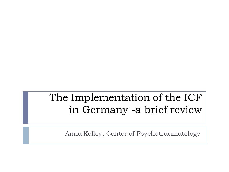 The Implementation of the ICF in Germany -a brief review