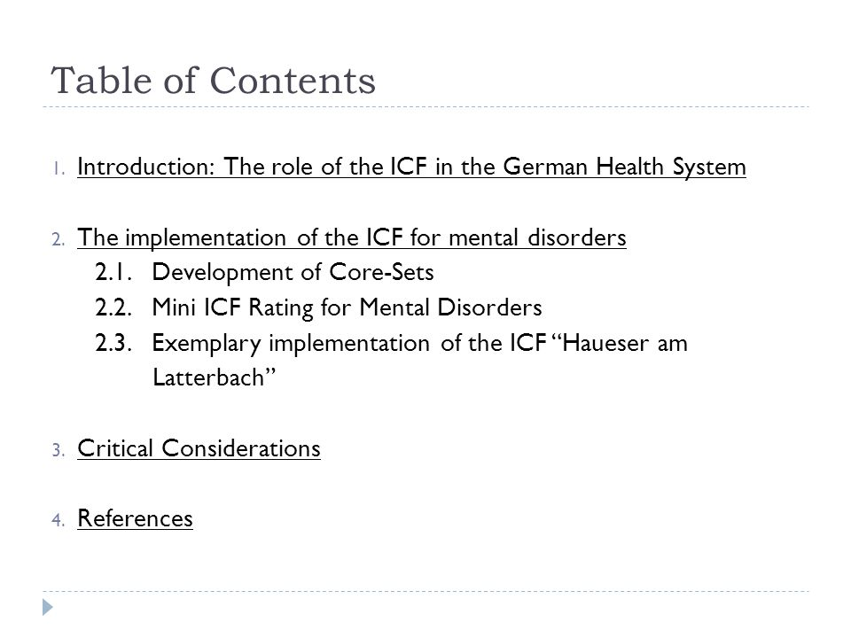 Table of Contents Introduction: The role of the ICF in the German Health System. The implementation of the ICF for mental disorders.