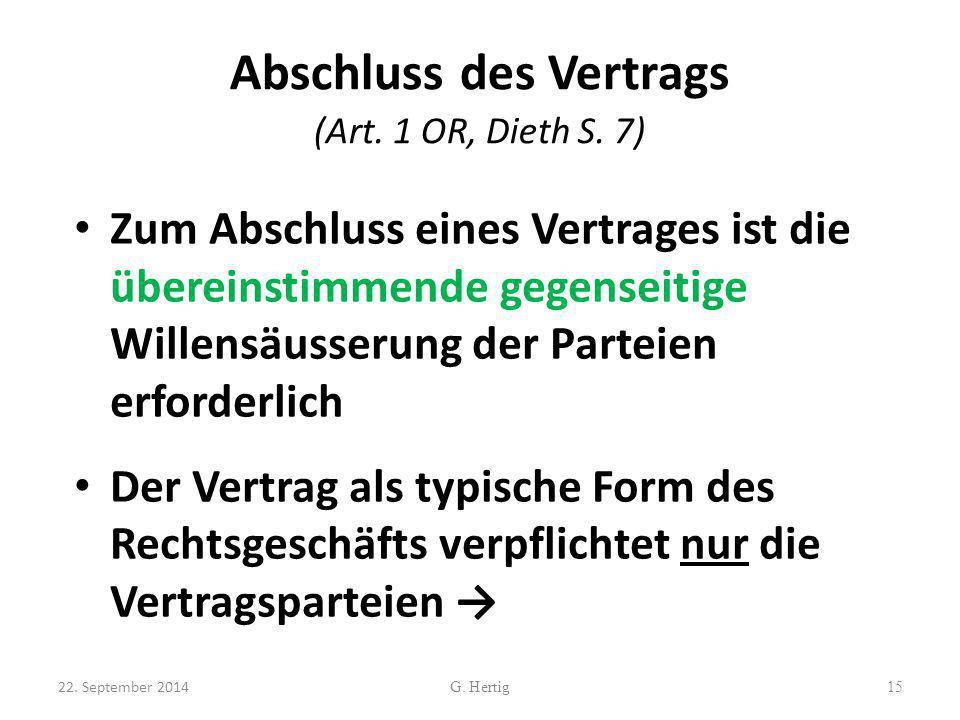 Abschluss des Vertrags (Art. 1 OR, Dieth S. 7)