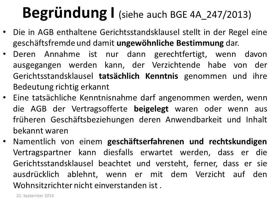 Begründung I (siehe auch BGE 4A_247/2013)