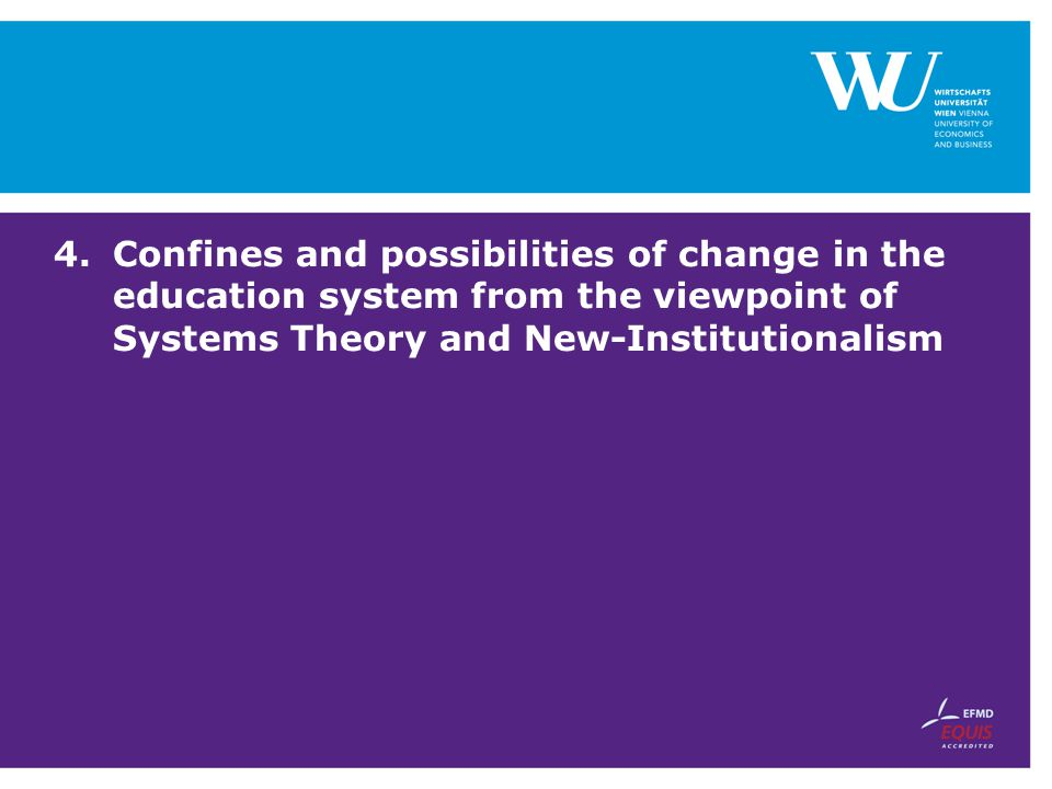 Confines and possibilities of change in the education system from the viewpoint of Systems Theory and New-Institutionalism