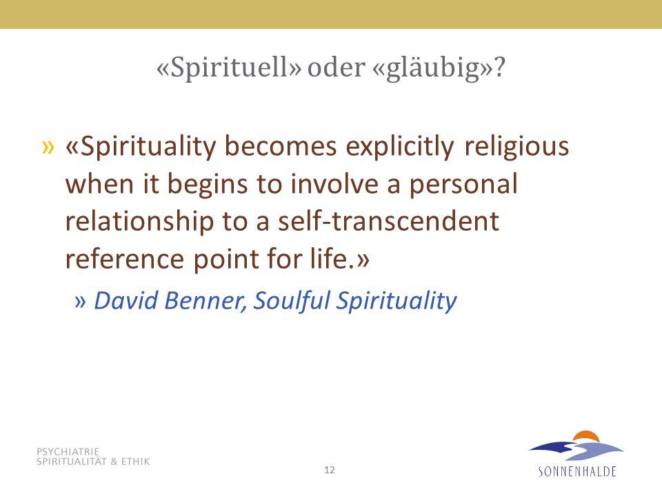 «Spirituell» oder «gläubig»