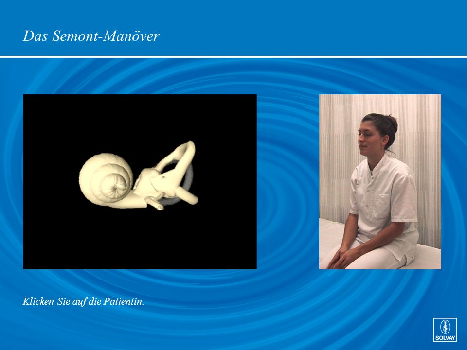 Das Semont-Manöver Klicken Sie auf die Patientin.