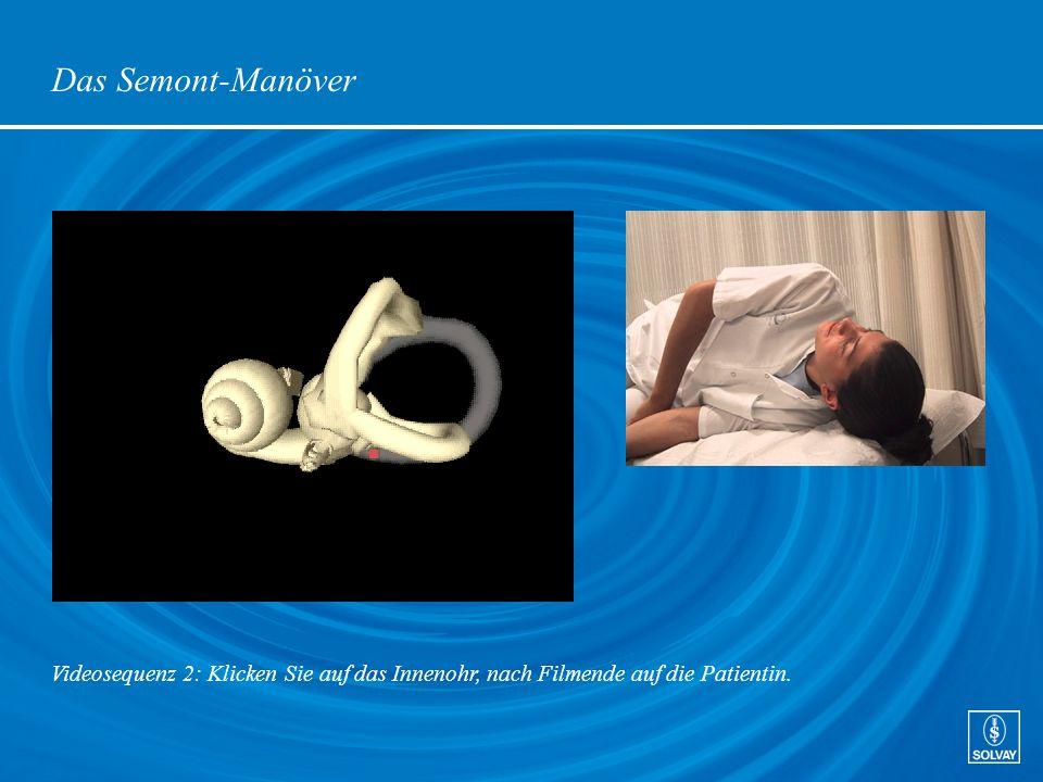 Das Semont-Manöver Videosequenz 2: Klicken Sie auf das Innenohr, nach Filmende auf die Patientin.