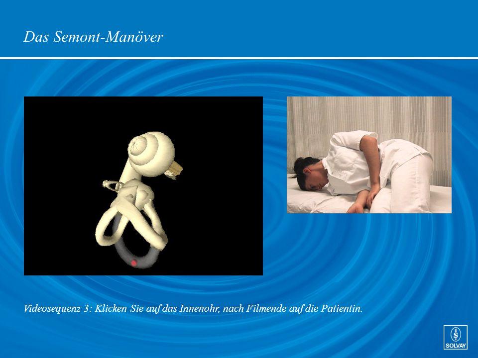 Das Semont-Manöver Videosequenz 3: Klicken Sie auf das Innenohr, nach Filmende auf die Patientin.