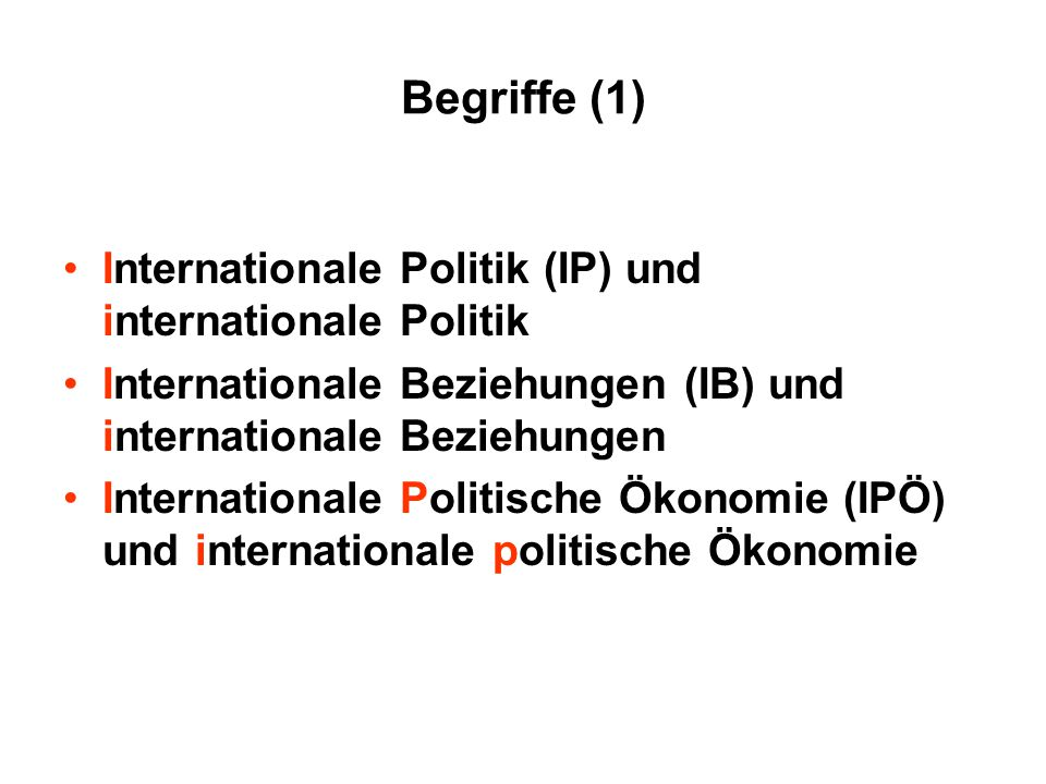 Begriffe (1) Internationale Politik (IP) und internationale Politik