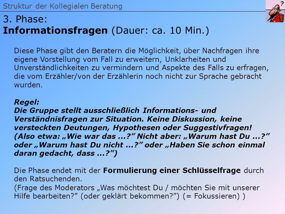 Informationsfragen (Dauer: ca. 10 Min.)