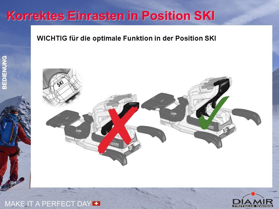 Korrektes Einrasten in Position SKI