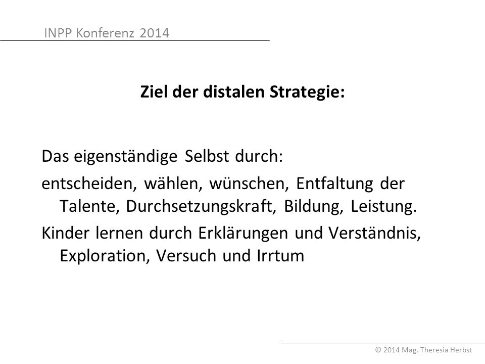 Ziel der distalen Strategie: