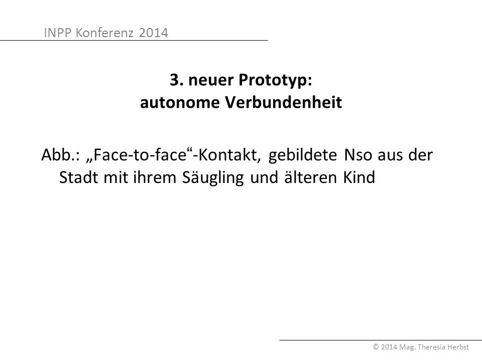 3. neuer Prototyp: autonome Verbundenheit