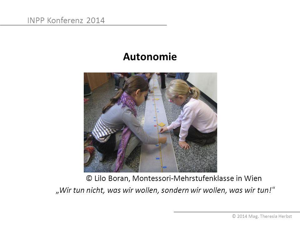 """Autonomie © Lilo Boran, Montessori-Mehrstufenklasse in Wien """"Wir tun nicht, was wir wollen, sondern wir wollen, was wir tun!"""