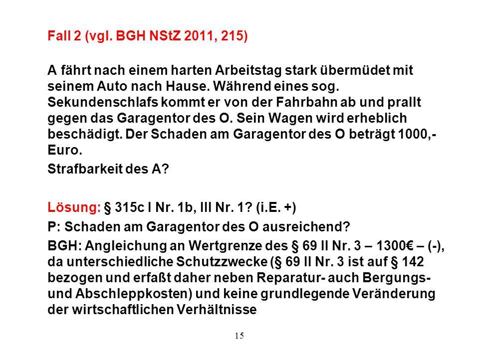 Lösung: § 315c I Nr. 1b, III Nr. 1 (i.E. +)