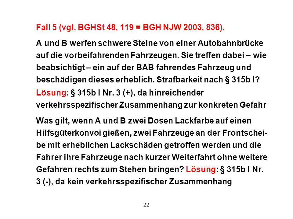Fall 5 (vgl. BGHSt 48, 119 = BGH NJW 2003, 836)