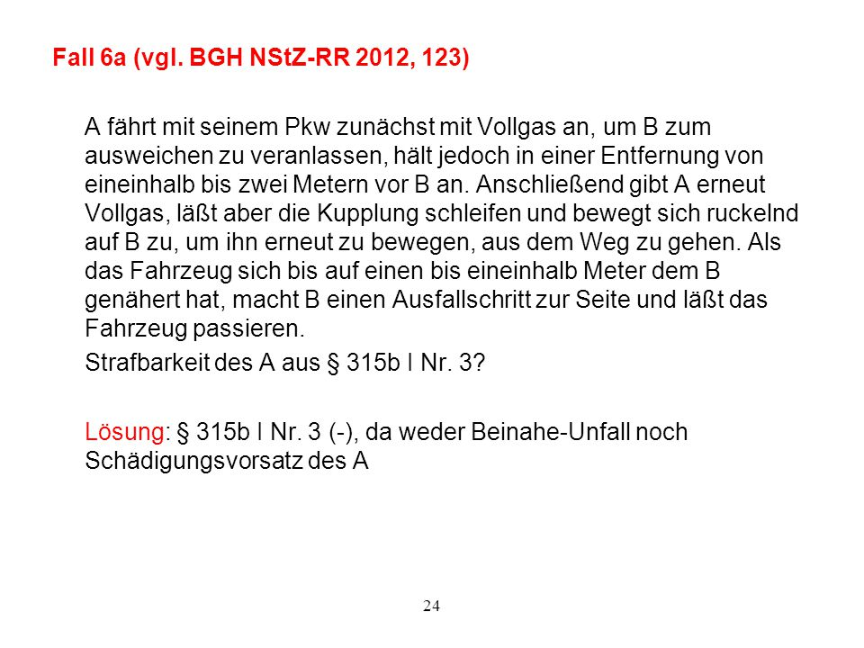 Fall 6a (vgl. BGH NStZ-RR 2012, 123)