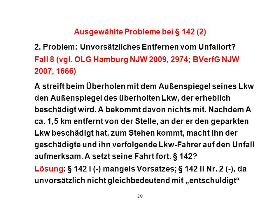 Ausgewählte Probleme bei § 142 (2) 2