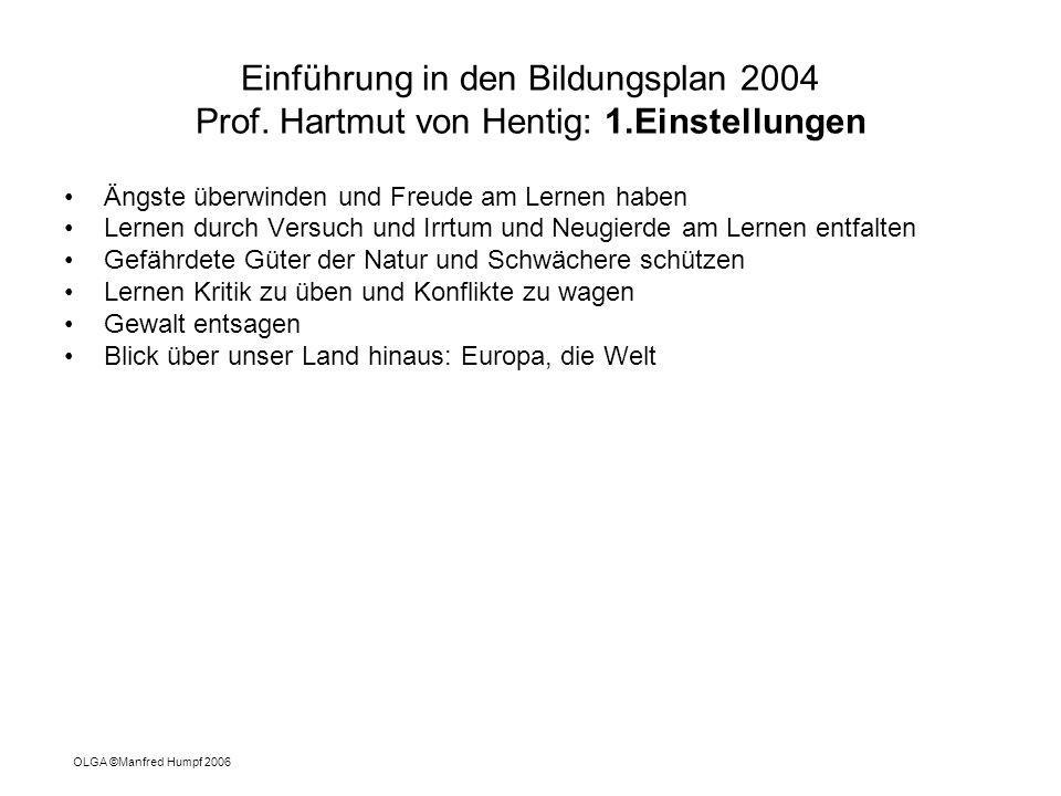 Einführung in den Bildungsplan 2004 Prof. Hartmut von Hentig: 1