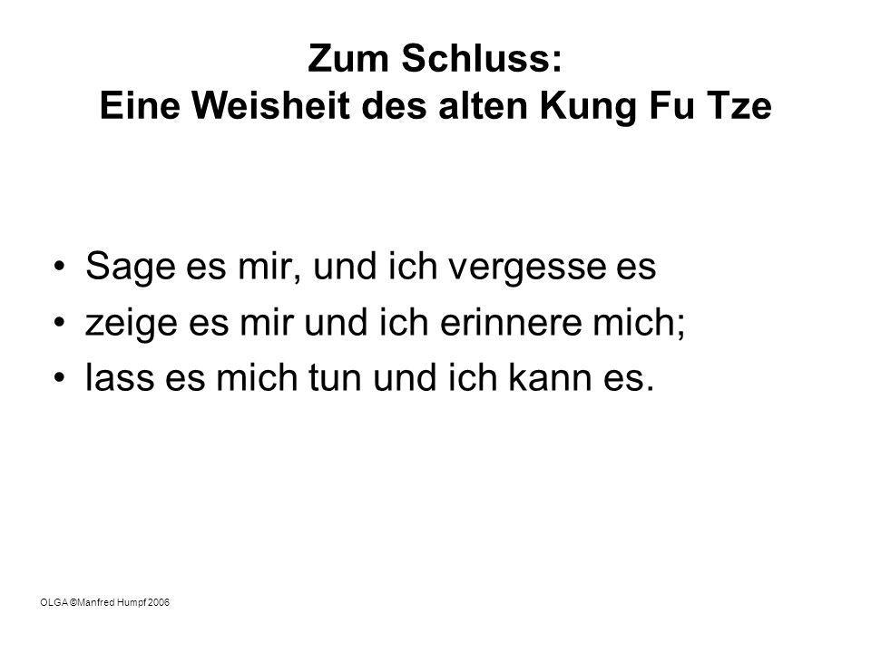 Zum Schluss: Eine Weisheit des alten Kung Fu Tze