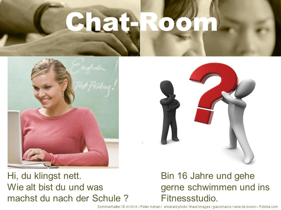 Chat-Room Hi, du klingst nett.