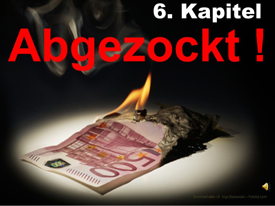 6. Kapitel Abgezockt ! Sommerhalter / © Ingo Bartussek – Fotolia.com